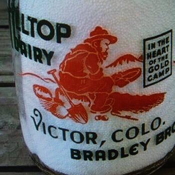 HILLTOP DAIRY...VICTOR, COLORADO...GOLD MINER PICTURE - Bottles