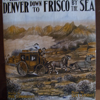 1904 WHEN I DROVE THE STAGE FROM DENVER DOWN TO FRISCO BY THE SEA, SHEET MUSIC - Music Memorabilia