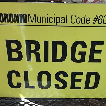 """Metal Sign. """" Bridge Closed """" - Signs"""