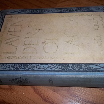 Lavender and Old Lace by Myrtle Reed- signed 1910