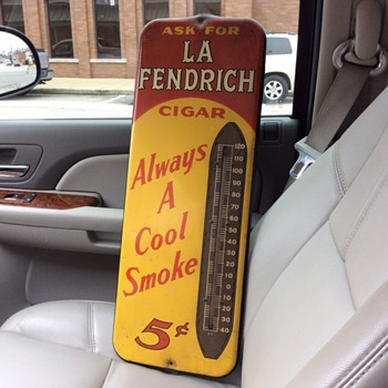 La Fendrich Cigar Thermometer 5 cents...1940's-1950's