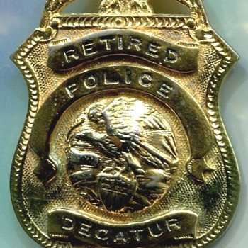 Decatur Illinois Retired badge - Medals Pins and Badges