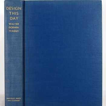 """""""Design This Day"""" by Walter Dorwin Teague, 1940 - Books"""