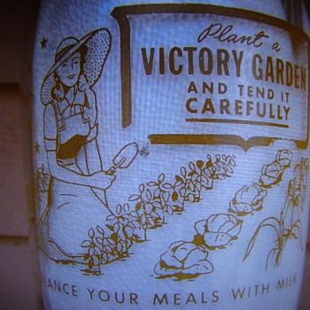 """PLANT A VICTORY GARDEN"" WAR SLOGAN MILK BOTTLE.......UNCOMMON DESIGN - Bottles"