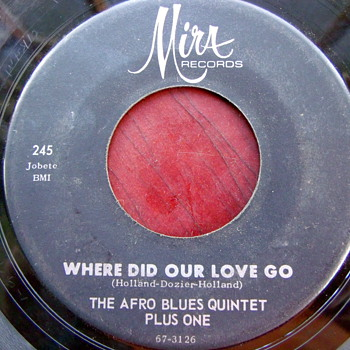 "The Afro Blues Quintet Plus One, "" Where Did Our Love Go"" and ""La La La La"""