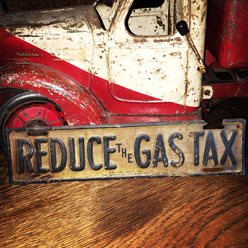 "License plate topper ""REDUCE The GAS TAX"" 1920's-1930's - Classic Cars"