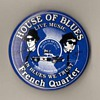"""""""House of Blues"""" Pinback - French Quarter (New Orleans)"""
