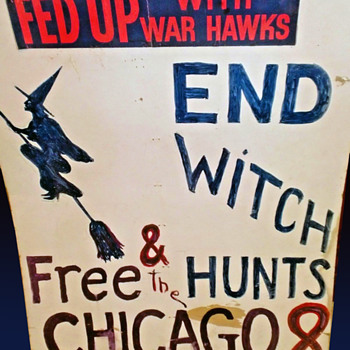 Important 1969 END WITCH HUNTS ~ FREE CHICAGO 8 Protest Used Sign - Politics