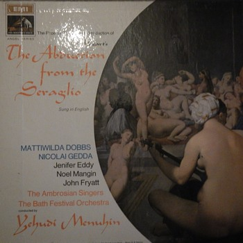 The Abduction from the Segarilo The Phoenix Opera Group Production: Yehudi Menuhin - Records