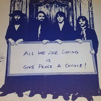"Original Beatles, ""Give Peace A Chance"" Anti Vietnam War Protest Poster. UC Berkeley student made in 1970 - Music Memorabilia"