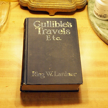 Gullible's Travels Etc. by Ring W. Lardner First Edition