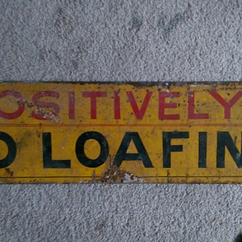no loafing - Signs