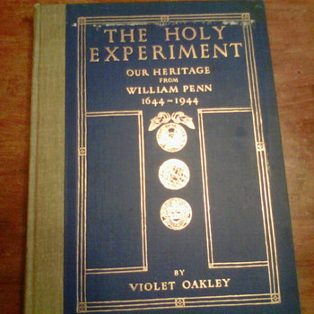 The Holy Experiment our Heritage from William Penn 1644-1944one - Books