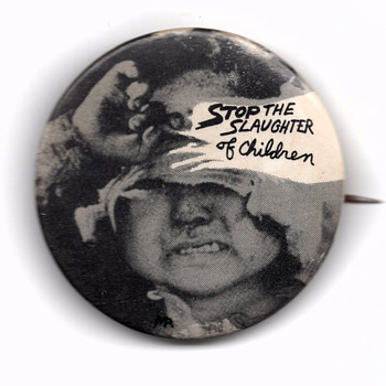 Stop The Slaughter of Children. Anti Vietnam War Pinback - Politics