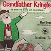 Burl Ives– Grandfather Kringle And The Twelve Days Of Christmas