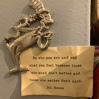 Signs on my walls: Words to live by from Dr. Seuss, Buddha and Jesus!