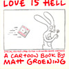 Love is Hell( Matt Groening)
