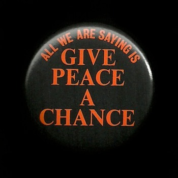 "John Lennon quote ""Give Peace A Chance"" Vietnam era Pinback Button - Medals Pins and Badges"