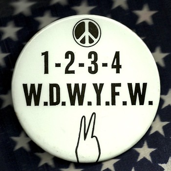 Classic Anti War Chant 1-2-3-4 We Don't Wan't Vietnam Pinback Button