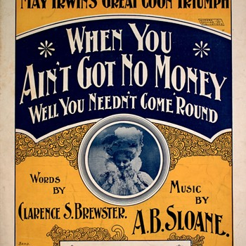 "SHEET MUSIC & POSTCARD, ""WHEN YOU AIN'T GOT NO MONEY,YOU NEEDN'T COME AROUND"" - Music Memorabilia"