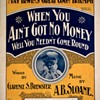 "SHEET MUSIC & POSTCARD, ""WHEN YOU AIN'T GOT NO MONEY,YOU NEEDN'T COME AROUND"""