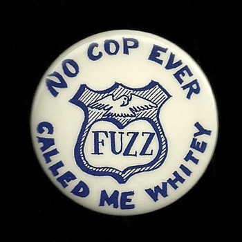 NO Cop ever called me WHITEY Civil Rights Pinback Button