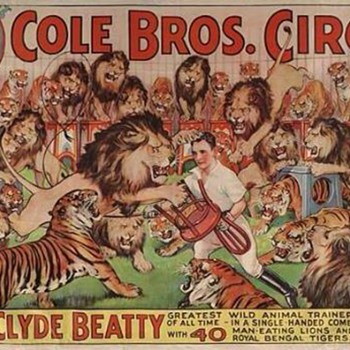 "Clyde Beatty ""40 Man-eating Lions and Royal Bengal Tigers"""