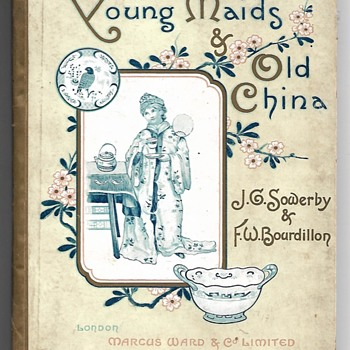 Young Maids & Old China. F.W. Bourdillon Published by Marcus Ward & Co Limited. 1889 - Books