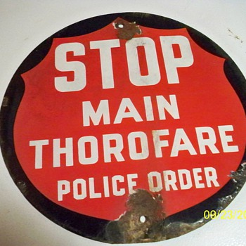 Porcelain Stop sign Main Thorofare Police Order - Signs
