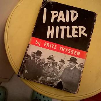 """I Paid Hitler"" by Fritz Thyssen, 1941, Flea Market Find - Books"
