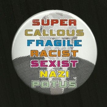 3 Anti Trump Political Pinback Button's