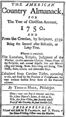 American Country Almanac: This was the successor to Poor Richard's. This issue, published at Philadelphia, in 1750, is an example of Franklin's printing at the time of his famous electrical experiments.