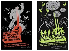 "Wilson's first book, ""How To Survive a Robot Uprising,"" and its sequel may soon be a film starring Jack Black."