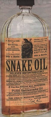 A bottle of rattlesnake oil.