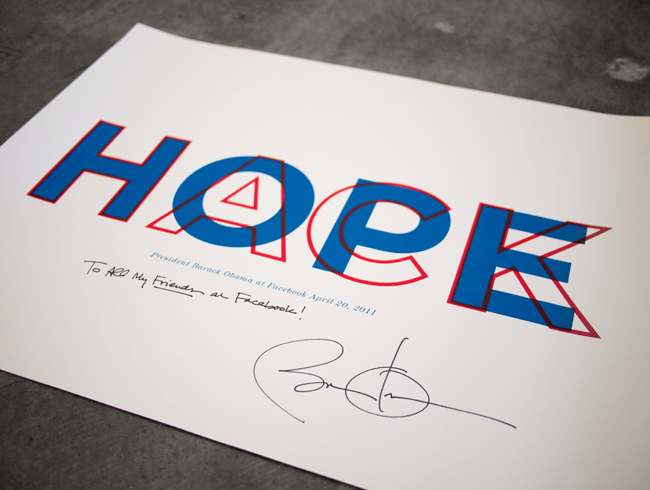 "When President Obama visited Facebook in April of 2011, he autographed a copy of the Analog Research Lab's ""HACK HOPE"" poster."