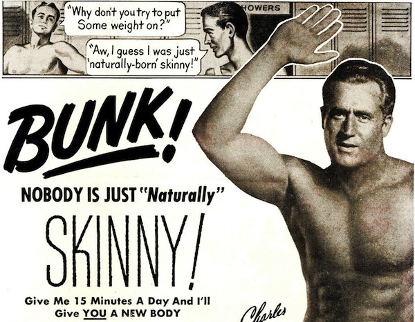 "Bodybuilder Charles Atlas calls bunk on the ""naturally skinny."" Image via mailhiot.com."