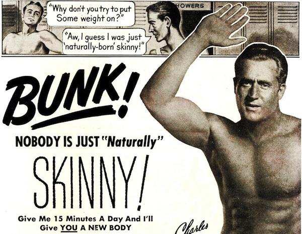 "Bodybuilder Charles Atlas calls bunk on the ""naturally skinny."" Image via mailhiot.com."