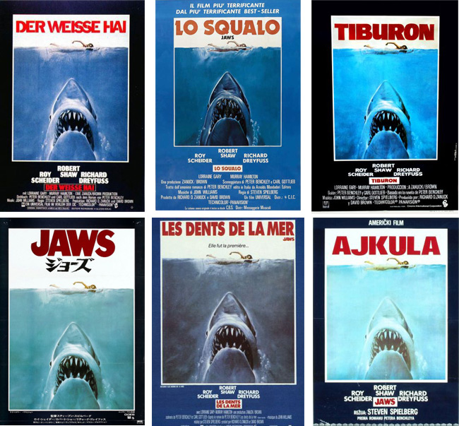 "Although the title of the ""Jaws"" movie poster has been translated into numerous languages, the proximity of swimmer to shark needs no interpretation."