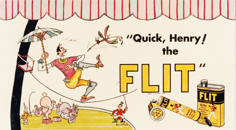 "Dr. Seuss's ""Quick, Henry! The Flit!"" tagline was one of the most well-known ad slogans of the 1930s. From the UCSD Mandeville Special Collections Library."