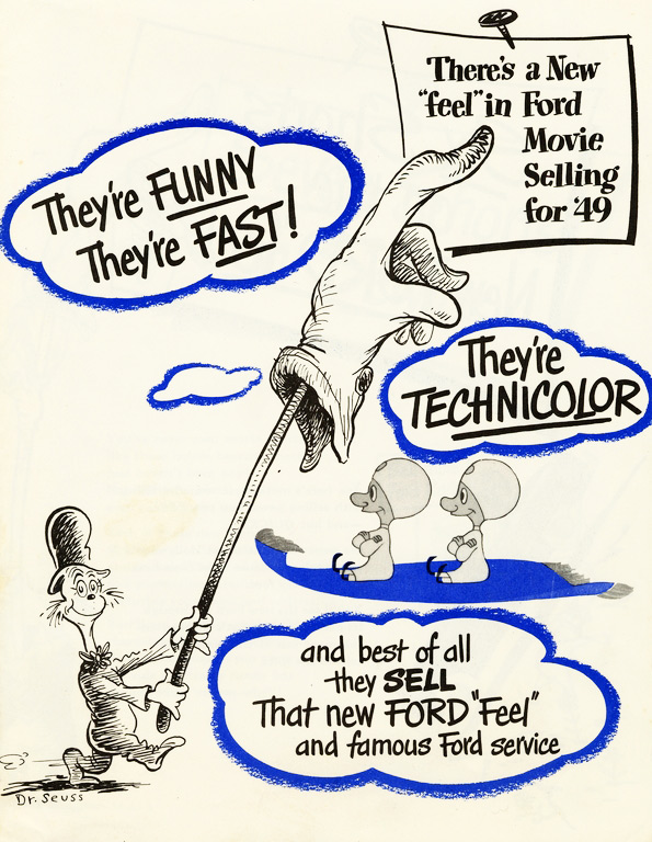 This Ford Motors ad, selling Technicolor advertising films to dealers, introduced a Dr. Seuss little cat with a big pointing glove on a stick.From the UCSD Mandeville Special Collections Library.