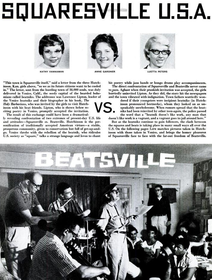 In 1959, Life Magazine contrasted the stereotypes of America's two halves: Squaresville U.S.A. vs. Beatsville (or Hutchinson, Kansas vs. Venice Beach, California).
