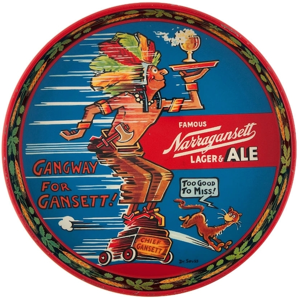 "This 1940s lithographed ­tin serving tray features advertising art by Dr. Seuss depicting a Native American caricature, ""Chief Gansett,"" the mascot for Narragansett Beer. (Via ""Mantiques"")"