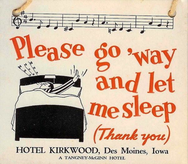 "This vintage Do Not Disturb sign from Hotel Kirkwood in Des Moines, Iowa, came with a little ditty you could sing your ""go away"" message to. (Courtesy of Edoardo Flores)"