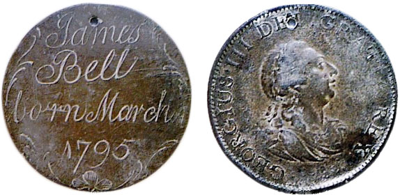 "This birth announcement, ""James Bell born March 1, 1795,"" was engraved on a copper British halfpence. (Courtesy of the Love Token Society)"