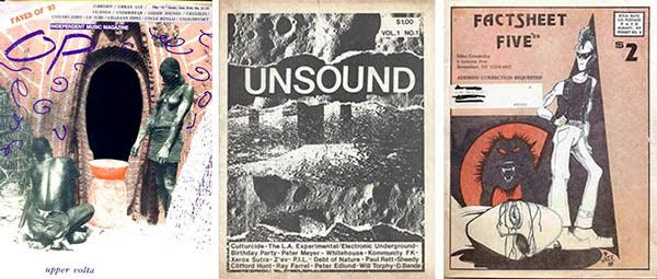 "From left, the U issue of ""OP"" magazine, the first issue of ""Unsound"" published in 1983, and the 29th issue of ""Factsheet Five."" (Via the Living Archive of Underground Music, Biblio.com, and the Piran Café zine repository on Flickr)"