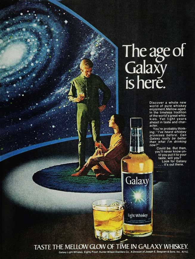The 1970s saw a proliferation of lighter whiskeys, as seen in this Galaxy Whiskey ad from 1972, but it wasn't the spirit's finest decade.