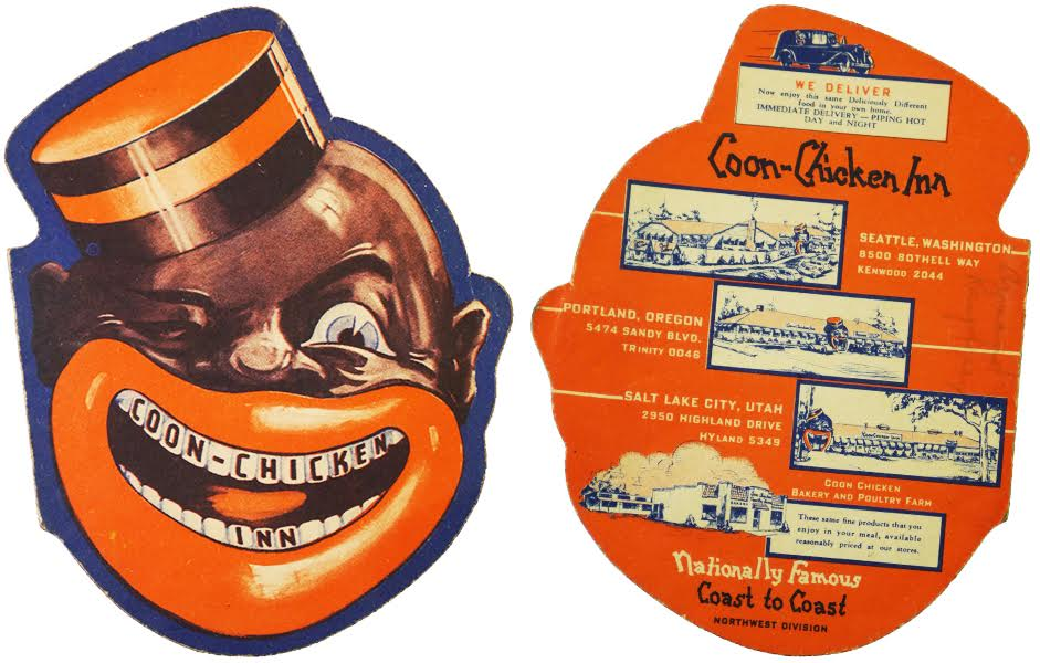Named after a racial slur in 1925, the Coon Chicken Inn restaurant chain thrived for decades in non-Southern locales: Salt Lake City, Seattle, and Portland. Pointer owns several items from the chain, including this menu. (Pictured front and back; photos by Roxie Mckain and Jacinta Dellinger)