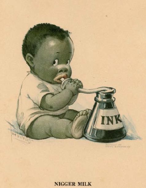 "This ""nigger milk"" joke was a popular gag in 1920s cartoons. (From ""Understanding Jim Crow"")"