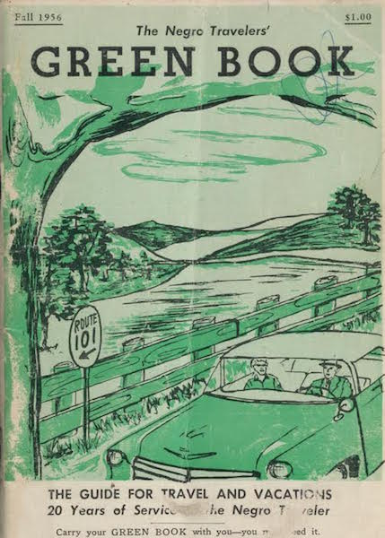 "The fall 1956 ""Negro Travelers' Green Book"" listed hotels, motels, and restaurants that were safe for black families on the road. The cover warns, ""Carry your GREEN BOOK with you—you may need it."" (Via Schomburg Center for Research in Black Culture, New York Public Library)"