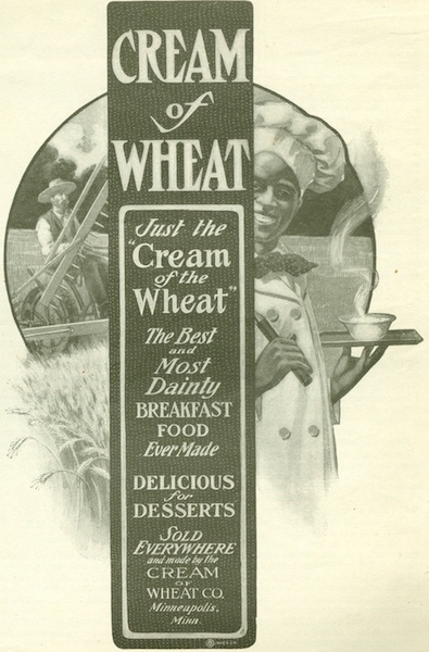 "A Cream of Wheat advertisement from the August 29, 1901, issue of ""The Youths Companion"" shows Rastus, a smiling subservient ""Uncle Tom"" caricature of a black man. (From ThisVictorianLife.com)"